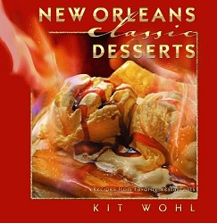 New Orleans Classic Desserts By Kit Whol