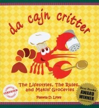 Da Cajun Critter Cookbook By Pamela D. Lyles