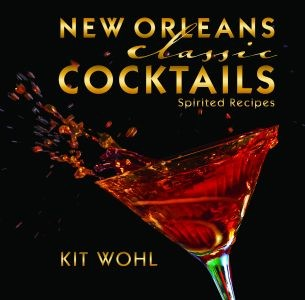 New Orleans Classic Cocktails By Kit Wohl,9781455617289