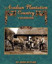 Acadian Plantation Country Cookbook,9781589804623