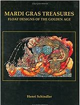 Mardi Gras Treasures Float Designs of the Golden Ages,9781565547230