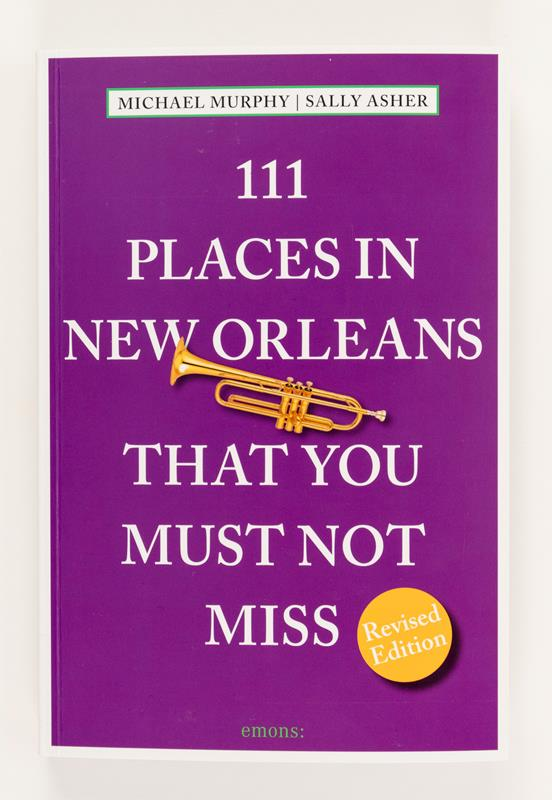 111 Places in New Orleans That You Must Not Miss,9783954516452